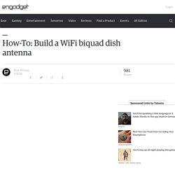 How-To: Build a WiFi biquad dish antenna