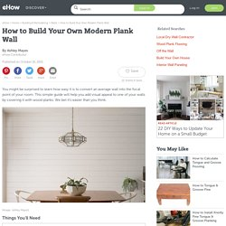 How to Build Your Own Modern Plank Wall