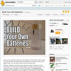 Build Your Own Batteries!