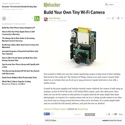 Build Your Own Tiny Wi-Fi Camera