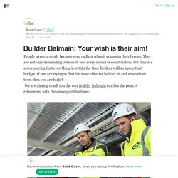 Builder Balmain: Your wish is their aim! – Build Quest – Medium
