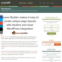 Beaver Builder makes it easy to create unique page layouts in WordPress