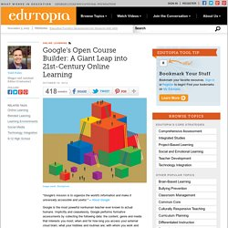 Google's Open Course Builder: A Giant Leap into 21st Century Online Learning