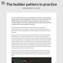 The builder pattern in practice – Development the way it should be