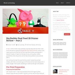 Big Builder Dual Feed 3D Printer Review – Part 2