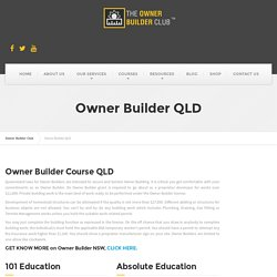 Owner Building Course in QLD - Owner Builder Club