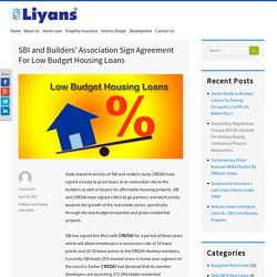 SBI and Builders' Association Sign Agreement For Low Budget Housing Loans