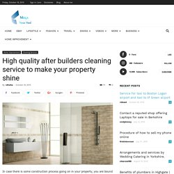 High quality after builders cleaning service to make your property shine