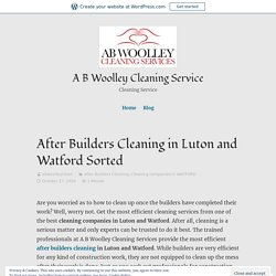 After Builders Cleaning in Luton and Watford Sorted