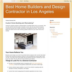 Best Home Builders and Design Contractor in Los Angeles: Custom Home Building and Remodeling?