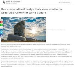 Case Study - Building the Abdulaziz Center for World Culture