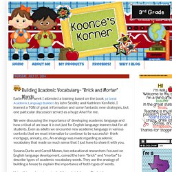 "Koonce's Korner: Building Academic Vocabulary- ""Brick and Mortar"" Words"