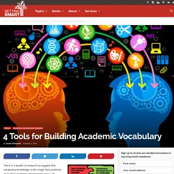 4 Tools for Building Academic Vocabulary - Getting Smart by Susan Oxnevad