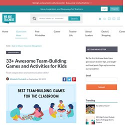 Team-Building Games and Activities for the Classroom