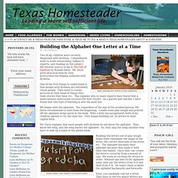Building the Alphabet One Letter at a Time | Texas Homesteader