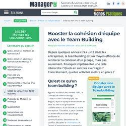Team building : motiver et améliorer la cohésion d'une équipe