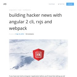 Building Hacker News with Angular 2 CLI, RxJS and Webpack
