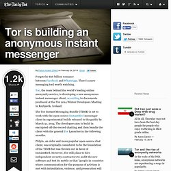 Tor is building an anonymous instant messenger