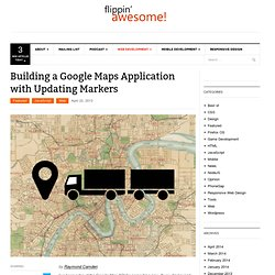 Building a Google Maps Application with Updating Markers