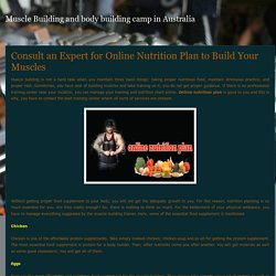 Muscle Building and body building camp in Australia: Consult an Expert for Online Nutrition Plan to Build Your Muscles
