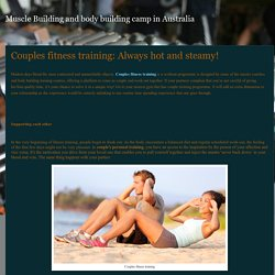 Muscle Building and body building camp in Australia: Couples fitness training: Always hot and steamy!