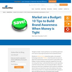 Market on a Budget: 10 Tips on Building Brand Awareness