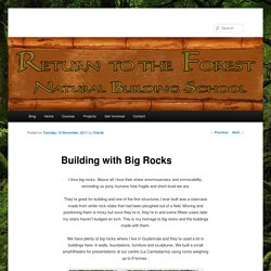 Building with Big Rocks