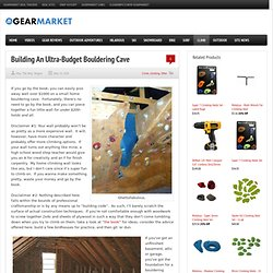 Build Your Own Ultra-Affordable Home Bouldering Cave