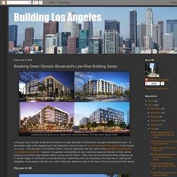 Building Los Angeles: Breaking Down Olympic Boulevard's Low-Rise Building Spree