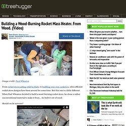 Construction d'un chauffage à bois Rocket de masse. Du bois. (Vidéo)