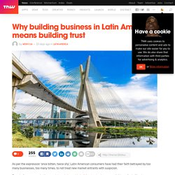 Why building business in Latin America means building trust