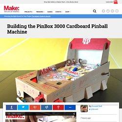 Building the Pinbox 3000 Cardboard Pinball Machine