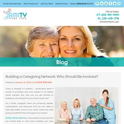 Building a Caregiving Network: Who Should Be Involved?