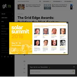 The Grid Edge Awards: Building the 21st-Century Energy System