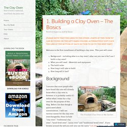 1. Building a Clay Oven – The Basics