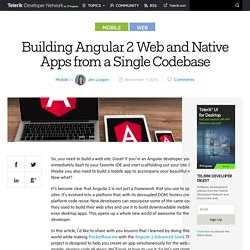 Building Angular 2 Web and Native Apps from a Single Codebase -Telerik Developer Network