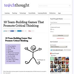 10 Team-Building Games That Promote Collaborative Critical Thinking