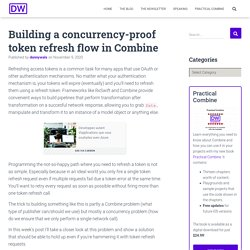 Building a concurrency-proof token refresh flow in Combine – Donny Wals