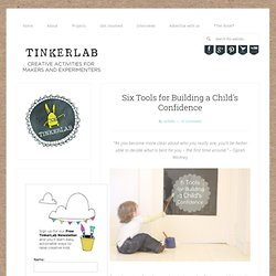 Six Tools for Building a Child's Confidence | TinkerLab