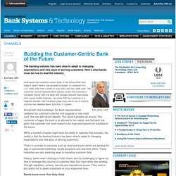 Building the Customer-Centric Bank of the Future
