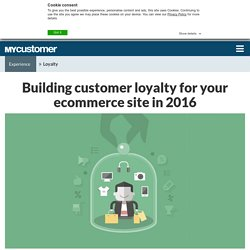 Building customer loyalty for your ecommerce site in 2016