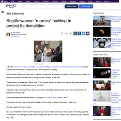 "Seattle woman ""marries"" building to protest its demolition 