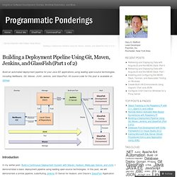 Building a Deployment Pipeline Using Git, Maven, Jenkins, and GlassFish (Part 1 of 2) | ProgrammaticPonderings