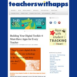 Building Your Digital Toolkit: 6 Must-Have Apps for Every Teacher