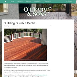 Building Durable Decks – Oleary and Sons