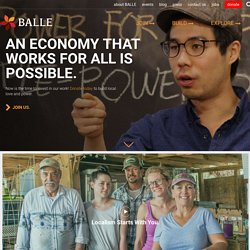 THE BUSINESS ALLIANCE FOR LOCAL LIVING ECONOMIES | BALLE - Business Alliance for Local Living Economies