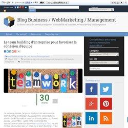 Le team building d'entreprise pour favoriser la cohésion d'équipe