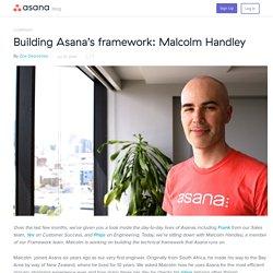 Building Asana's framework: Malcolm Handley