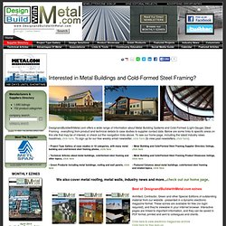 Design & Build With Metal: Metal Building & Cold-Formed Steel Framing Information