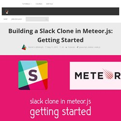 Building a Slack Clone in Meteor.js: Getting Started